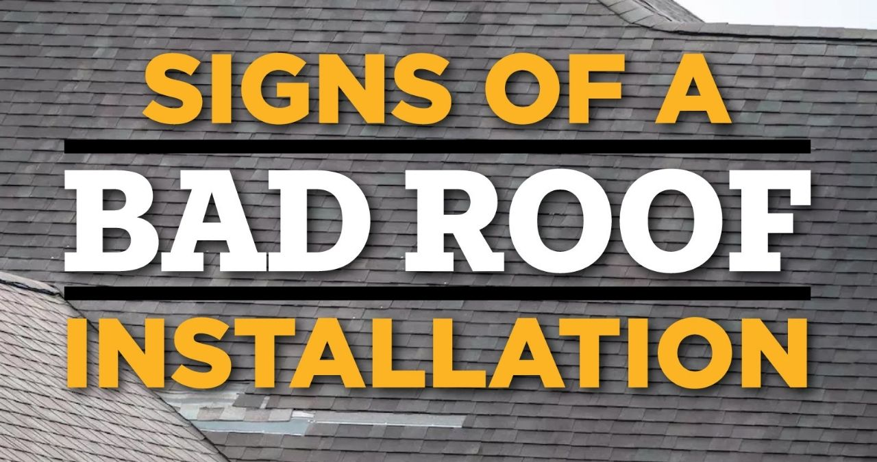 Signs of A Bad Roof Installation